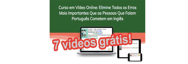 curso em video online Elimine Todos os Erros Mais Importantes Que as Pessoas Que Falam Português Cometem em Inglês 7-video-gratis- thrve app 1170 by 400